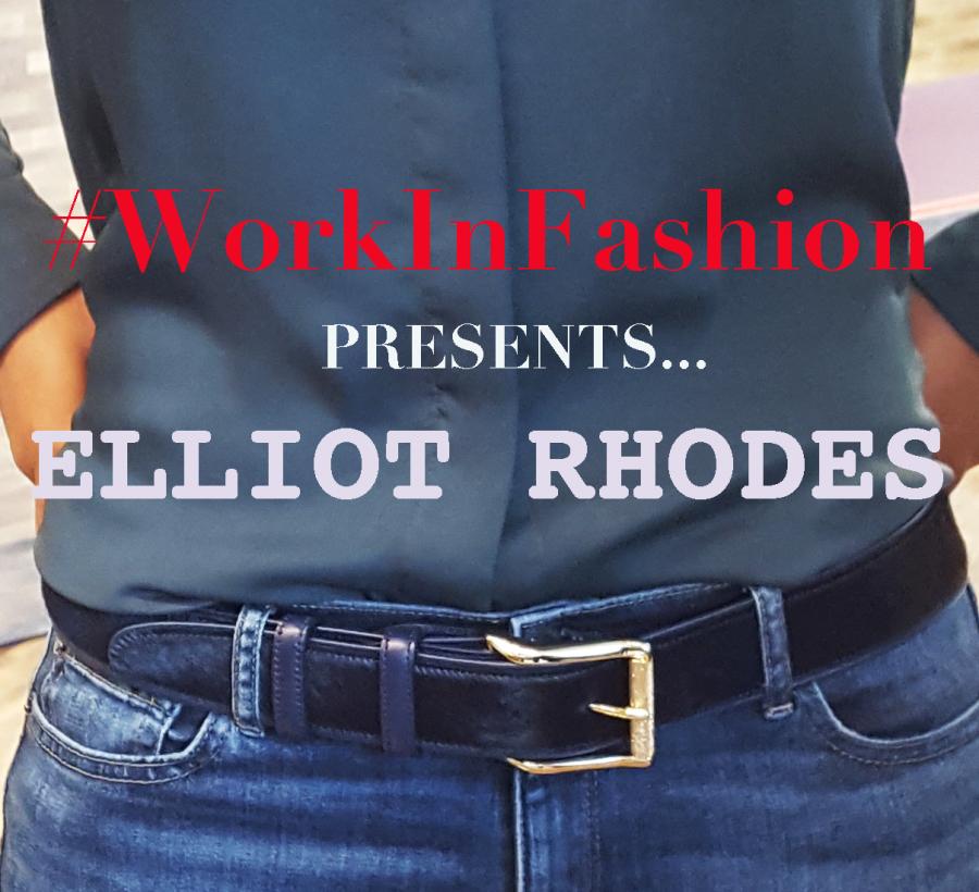 Work In Fashion Presents: Elliot Rhodes by Yasmin Jones-Henry